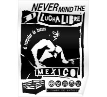 NEVER MIND LUCHA mono Poster