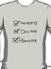 One Universe, One Doctor, One Hamster T-Shirt