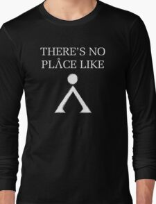 Theres No Place Like Home Long Sleeve T-Shirt