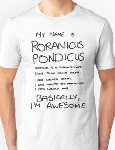 Roranicus Pondicus Unisex T-Shirt