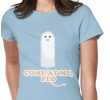 Come At Me Flo Graphic Tee Shirt Womens Fitted T-Shirt