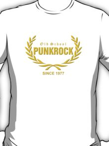 Old School PUNKROCK Since 1977 (in Gold) T-Shirt
