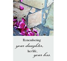Remembering Your Daughter Photographic Print