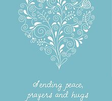 Sending Peace, Prayers & Hugs by Franchesca Cox
