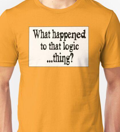 Where'd that Logic thing go? Unisex T-Shirt