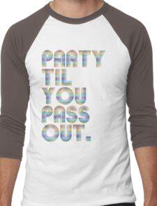 Party 'til you pass out Men's Baseball ¾ T-Shirt