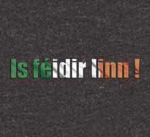 Is Féidir Linn T-Shirt by IsFeidirLinn