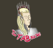 Thranduil's Too Fab For You Unisex T-Shirt