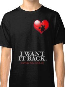 I WANT IT BACK Classic T-Shirt