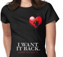 I WANT IT BACK Womens Fitted T-Shirt