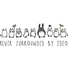 Totoro surrounded by idiots by Pegg-n-Chops