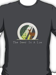 The Deer Is A Lie T-Shirt