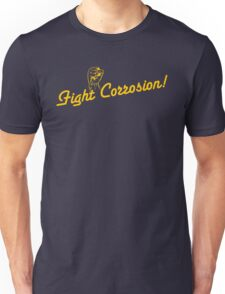 Fight Corrosion! (Yellow Text) Unisex T-Shirt
