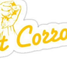 Fight Corrosion! (Yellow Text) Sticker