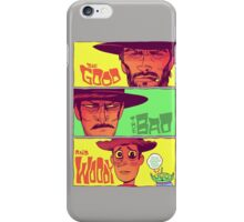 The Good, The Bad and Woody iPhone Case/Skin
