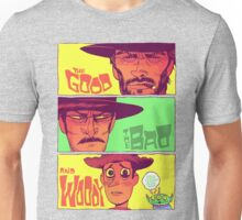 The Good, The Bad and Woody Unisex T-Shirt