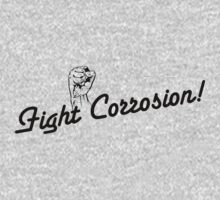 Fight Corrosion! (Black Text) by warbirdwear