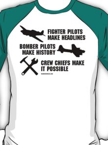 Crew Chiefs Make it Possible (Black Text) T-Shirt