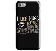 I like mugs iPhone Case/Skin