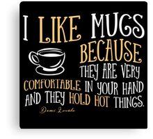 I like mugs Canvas Print