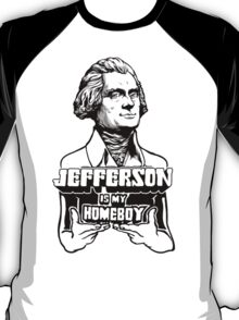 Jefferson Is My Homeboy T-Shirt