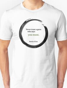 Inspirational Quote About Gurus Unisex T-Shirt