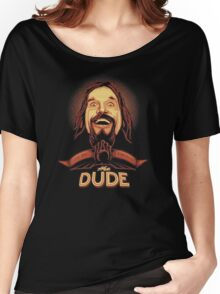 The Dude The big Lebowski Women's Relaxed Fit T-Shirt