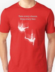 TAKE EVERY CHANCE Unisex T-Shirt