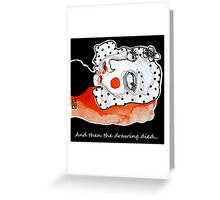 There was a blood curdling scream... Greeting Card