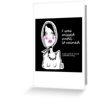 why do we miss when we have no longer? Greeting Card