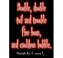 MACBETH, Play, Theater, Double, Double Toil & Trouble, Bubble, Witches, Shakespeare, Photographic Print