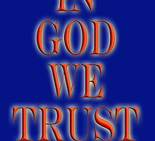 AMERICA, In God we trust, American, Religion, Official Motto, USA by TOM HILL - Designer