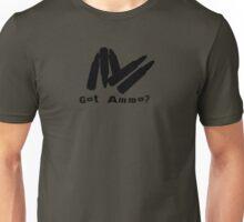 Got ammo Unisex T-Shirt