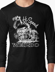 Hi Speed Weirdo Long Sleeve T-Shirt