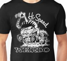 Hi Speed Weirdo Unisex T-Shirt