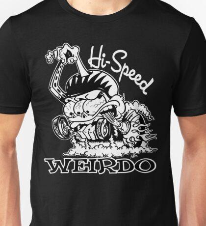Hi Speed Weirdo Unisex T-Shirt