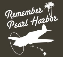 Remember Pearl Harbor (White Ver.)  by warbirdwear