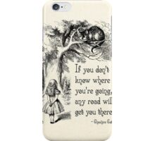 Alice in Wonderland Quote - Any Road - Cheshire Cat Quote - 0106 iPhone Case/Skin