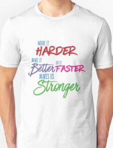 Harder Makes It Better Faster T-Shirt