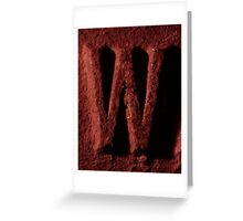 the letter w  Greeting Card