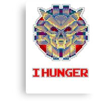 I Hunger! Canvas Print