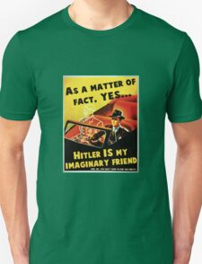 Imaginary Hitler Unisex T-Shirt