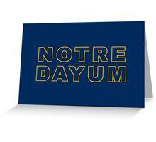 Notre Dayum – Fighting Irish, Notre Dame Greeting Card