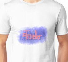 #traveller Unisex T-Shirt