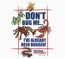Don't Bug Me. The Australian Invertebrates Forum T-Shirt