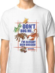 Don't Bug Me. The Australian Invertebrates Forum Classic T-Shirt