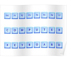 Computer keyboard Poster