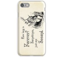 Alice in Wonderland Quote - How Long is Forever - White Rabbit Quote - 0125 iPhone Case/Skin