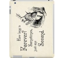 Alice in Wonderland Quote - How Long is Forever - White Rabbit Quote - 0125 iPad Case/Skin