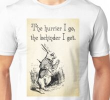 Alice in Wonderland Quote - The Hurrier I Go - White Rabbit Quote - 0125 Unisex T-Shirt